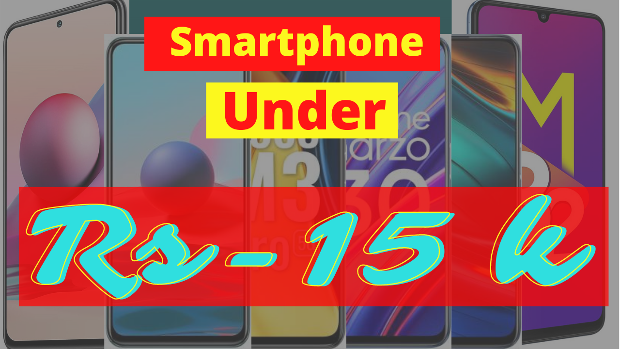 BEST MOBILE PHONES UNDER 15000 IN INDIA (July 2021)